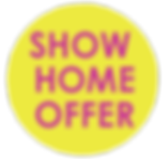 SHOW HOME OFFER.png