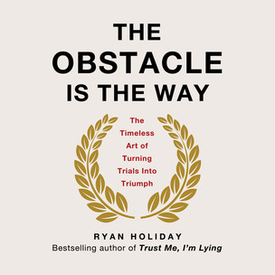 """""""The Obstacle Is The Way"""" - Book review"""