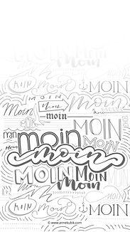 Smartphone-Wallpaper Moin, verschiedene Letterings