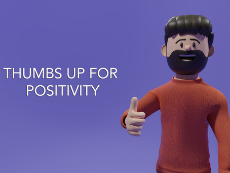 Thumbs up to positivity - Breakdown Blog
