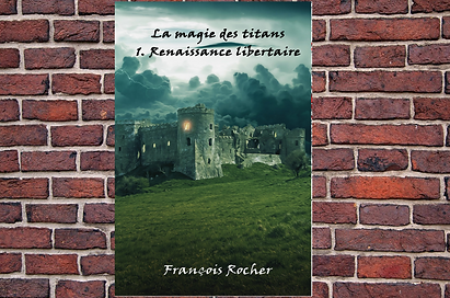 La magie des titans François Rocher