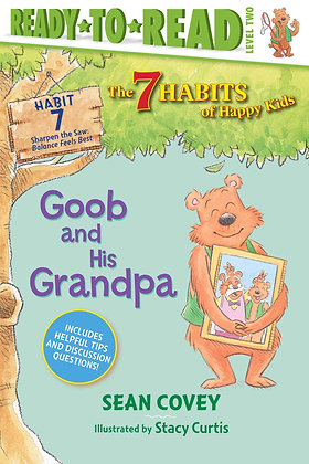 Goob and His Grandpa (7 Habits of Happy Kids #7)