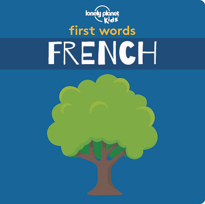 First Words - French board book (Lonely Planet Kids)