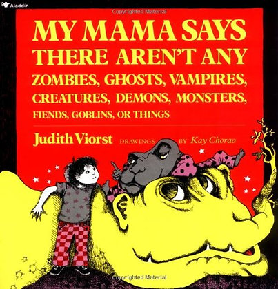 My Mama Says There Aren't Any Zombies, Ghosts, Vampires, Demons, Monsters