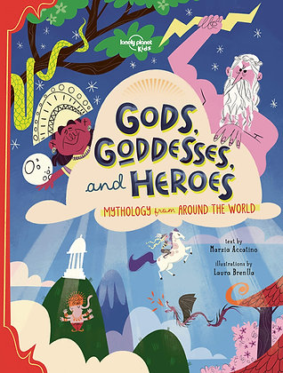 Gods, Goddesses, and Heroes: Mythology from Around the World