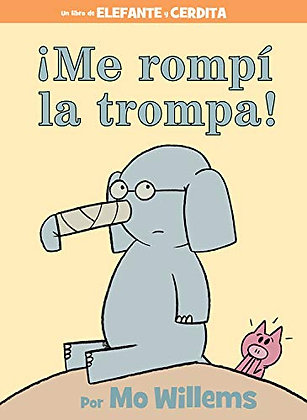 ¡Me rompí la trompa! (Elefante y Cerdita)