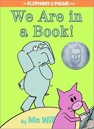 We Are in a Book! (Elephant and Piggie #13)