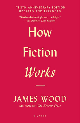 How Fiction Works (10th Anniversary Edition)