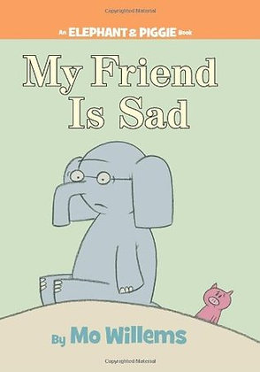 My Friend is Sad (Elephant and Piggie #2)