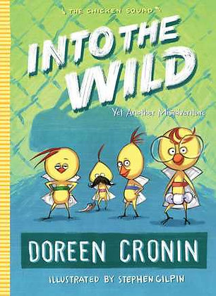 Into the Wild: Yet Another Misadventure (Chicken Squad #3)
