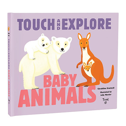Baby Animals - Touch and Explore