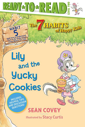 Lily and the Yucky Cookies (7 Habits of Happy Kids #5)