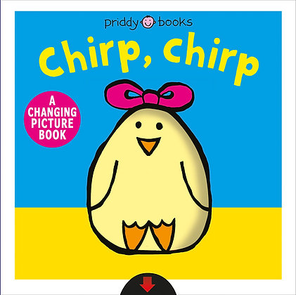 Chirp, Chirp: A Changing Picture Book