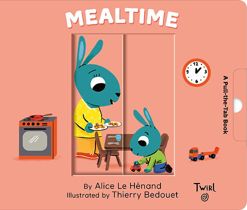 Mealtime: A Pull-the-Tab Book