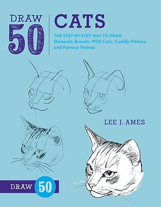 Draw 50 Cats: The Step-by-Step Way to Draw