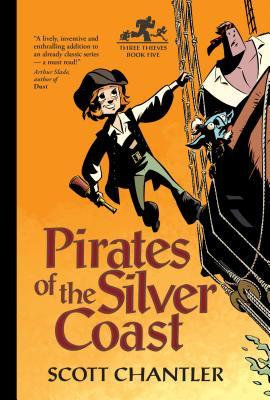 Pirates of the Silver Coast (Three Thieves Book #5)