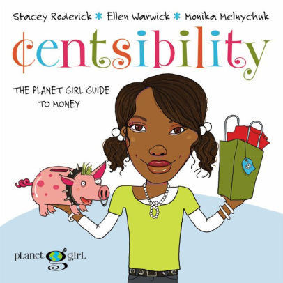 Centsibility: The Planet Girl Guide to Money