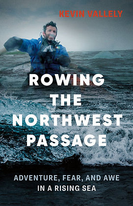Rowing the Northwest Passage: Adventure, Fear and Awe in a Rising Sea