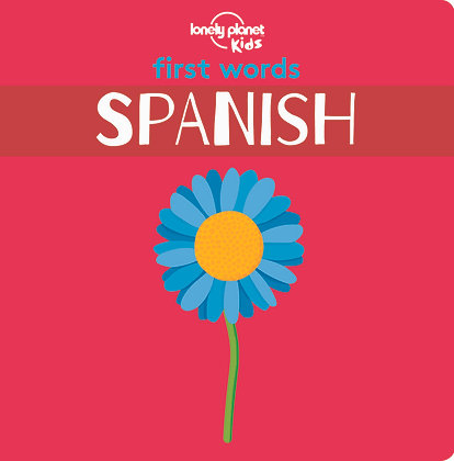 First Words - Spanish board book (Lonely Planet Kids)