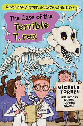The Case of the Terrible T. Rex (Doyle and Fossey, Science Detectives #6)