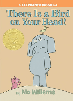 There is a Bird on Your Head! (Elephant and Piggie #4)