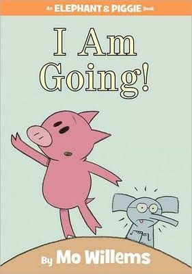 I Am Going! (Elephant and Piggie #11)