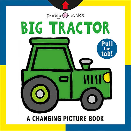 Big Tractor: A Changing Picture Book