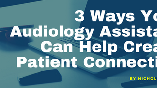 3 Ways Your Assistant Can Create Patient Connection In the Time of Covid-19