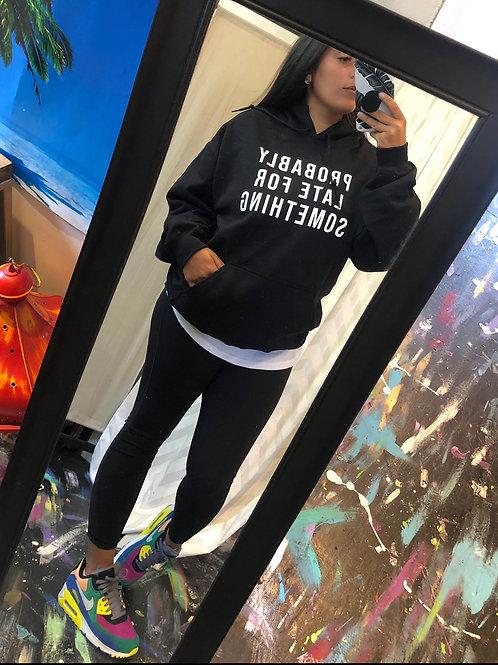 Late hoodie