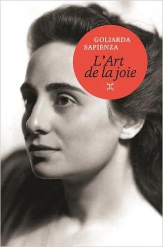 L'art de la joie, de Goliarda Sapienza