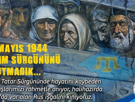 18 MAYIS 1944 KIRIM SÜRGÜNÜNÜ UNUTMADIK ....