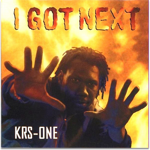 KRS-One - 'I Got Next' (Pre-order)