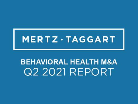 Q2 2021 Behavioral Health M&A Update