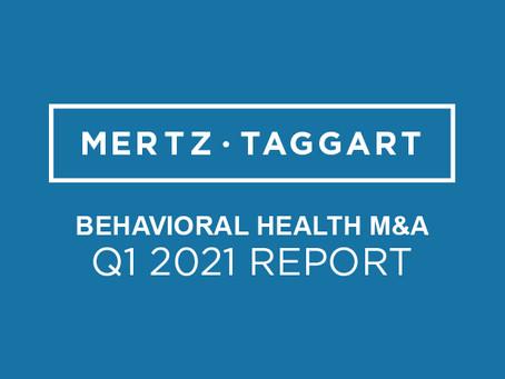 Behavioral Health M&A Report: Q1 2021
