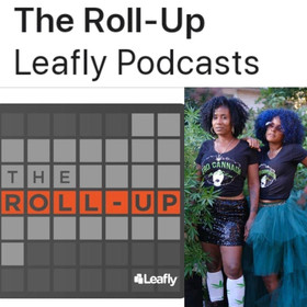 Mama I Made It! Natalie Cox & MsWeedWiki's Khadisha Thornhill now on Leafly's The Roll-Up Podcast