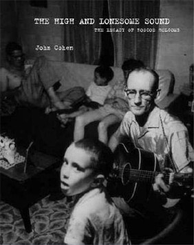 The High & Lonesome Sound: The Legacy of Roscoe Holcomb