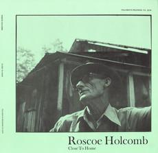 Roscoe Holcomb: Close To Home