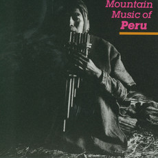 Mountain Music of Peru, vol. 1
