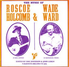 The Music of Wade Ward & Roscoe Holcomb