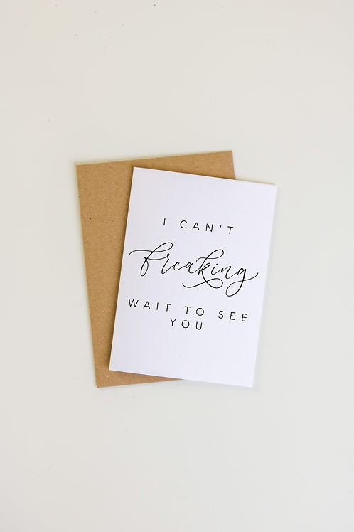 Can't Wait To See You Calligraphy Card