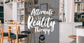 Alternate Reality Therapy And Why We Need It.