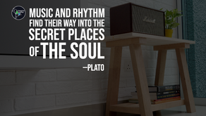 """Music and rhythm find their way into the secret places of the soul""—Plato"