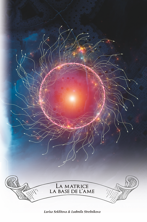 La Matrice – la base de l'âme