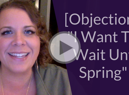 "[Objections] ""I Want To Wait Until Spring"""