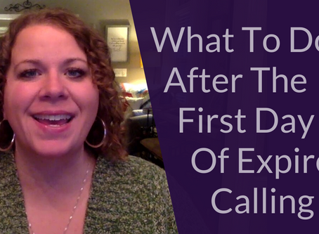 What To Do After the First Day of Expired Calling