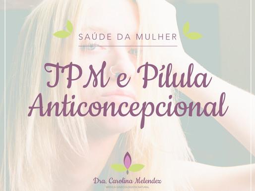 TPM e a pílula anticoncepcional