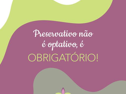 Sempre digo em consulta que preservativo não é optativo, é obrigatório!