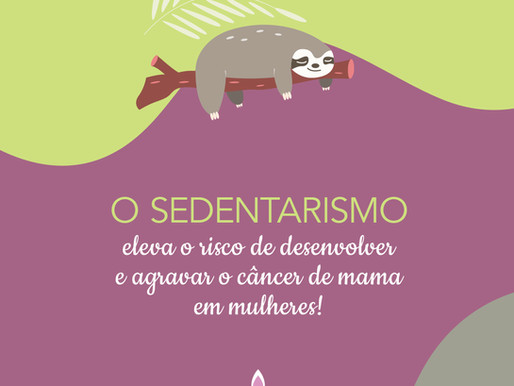 Sobre sedentarismo e o câncer de mama