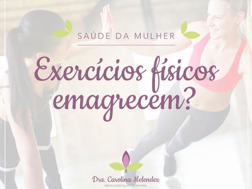 Exercícios físicos emagrecem?