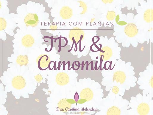 TPM e a Camomila